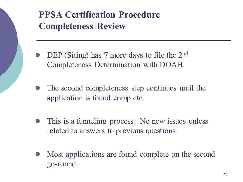 15 PPSA Certification Procedure Completeness Review DEP (Siting) has 7 more days to file the 2 nd Completeness Determination with DOAH.