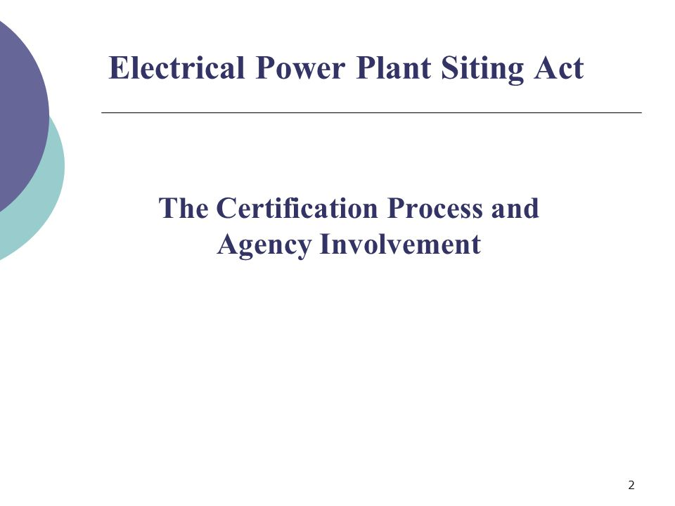 3 Electrical Power Plant Siting Act Created by Florida Legislature in 1973 Revised in 2006 Sections 403.501- 403.518, Florida Statutes Supporting Rule: 62-17, Part I, F.A.C.