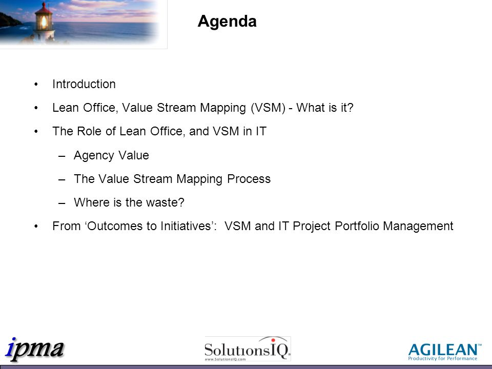 Start with the outcomes and drive to the initiatives…Execute the initiatives to deliver the outcomes… VSM and IT Project Portfolio Management