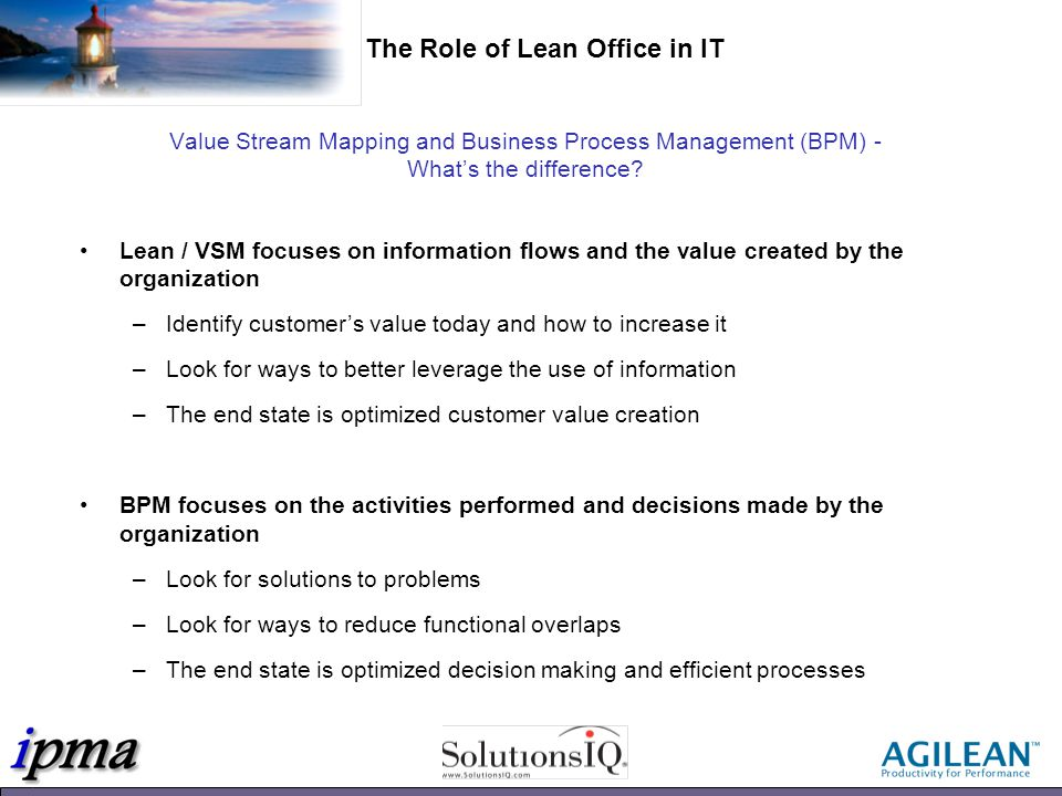 Value Stream Measurements Work Role Flow Touches The number of times work is handed off Touches Cycle Time The wall-clock time from start to finish Work Time The actual labor time to complete the role Work Time Work-in-Process (WIP) The unfinished work in the process WIP The Role of Lean Office in IT: VSM