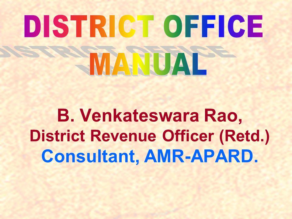 B. Venkateswara Rao, District Revenue Officer (Retd.) Consultant, AMR-APARD.
