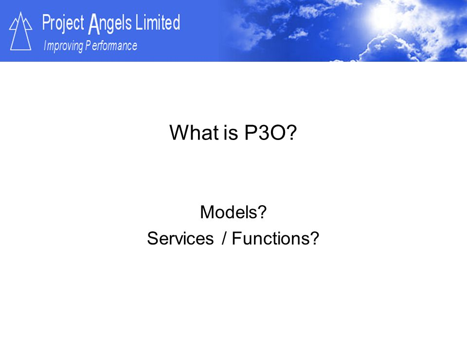 What is P3O? Models? Services / Functions?