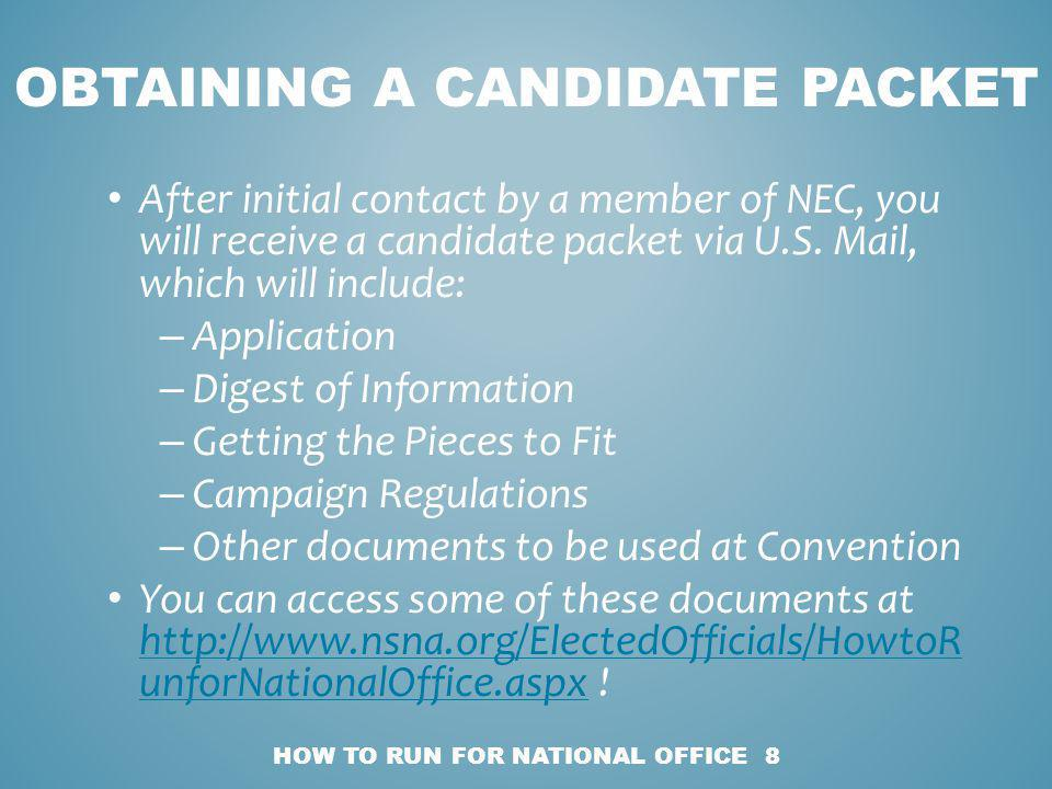 After initial contact by a member of NEC, you will receive a candidate packet via U.S.