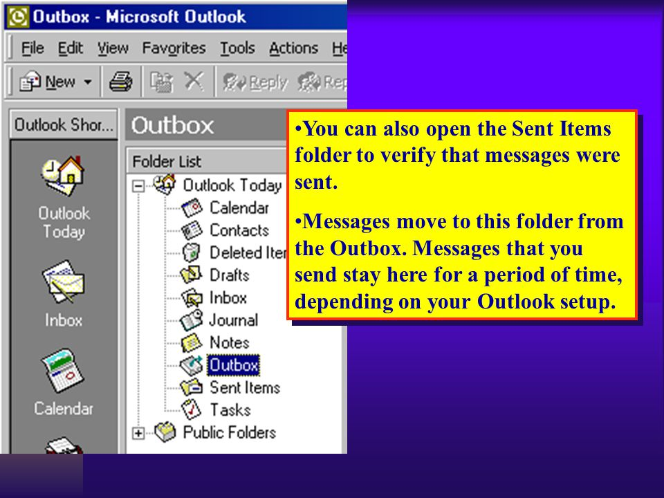 You can also open the Sent Items folder to verify that messages were sent.