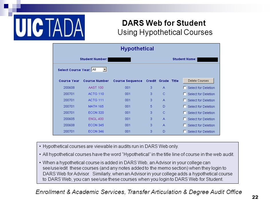 22 DARS Web for Student Using Hypothetical Courses Hypothetical courses are viewable in audits run in DARS Web only.