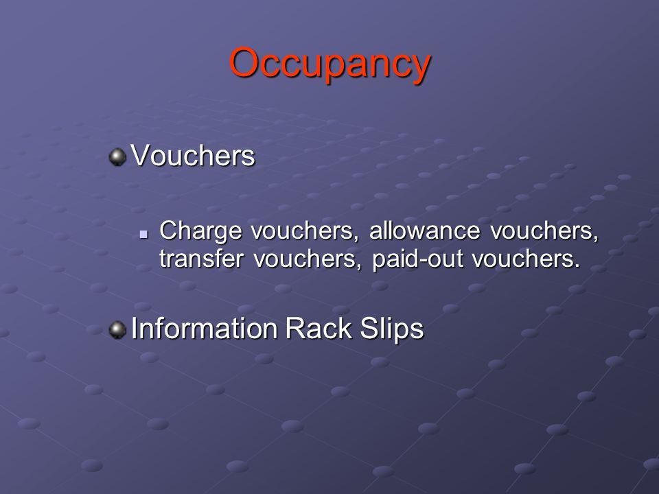 Occupancy Vouchers Charge vouchers, allowance vouchers, transfer vouchers, paid-out vouchers.