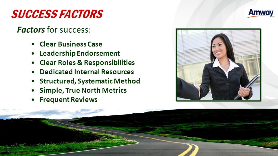 Factors for success: Clear Business Case Leadership Endorsement Clear Roles & Responsibilities Dedicated Internal Resources Structured, Systematic Met
