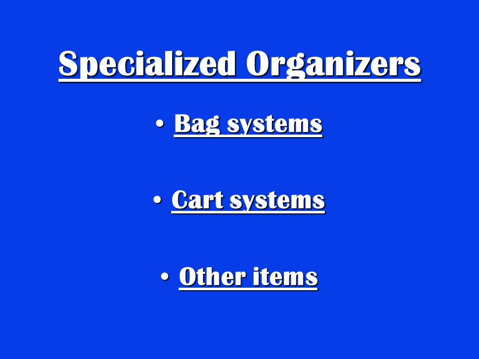 Specialized Organizers Bag systemsBag systems Cart systemsCart systems Other itemsOther items