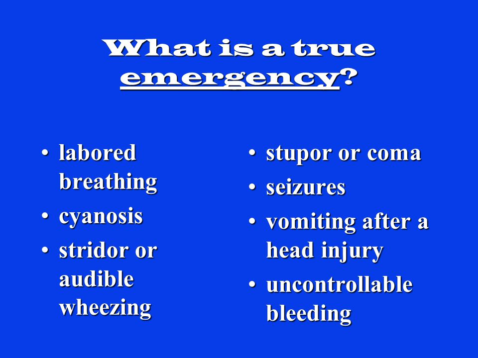 What is a true emergency.