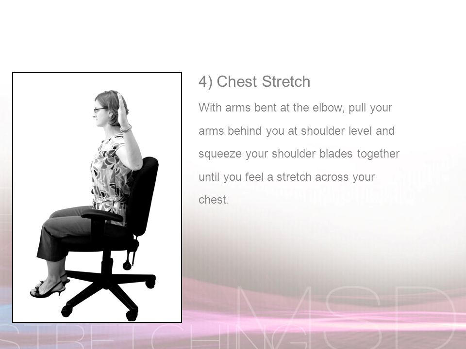 5) Standing Back Extension Standing near your desk or work area, place your palms against your low back.