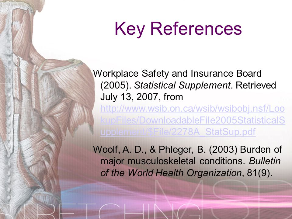 Workplace Safety and Insurance Board (2005). Statistical Supplement. Retrieved July 13, 2007, from http://www.wsib.on.ca/wsib/wsibobj.nsf/Loo kupFiles
