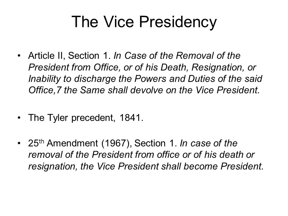 The Vice Presidency Article II, Section 1.