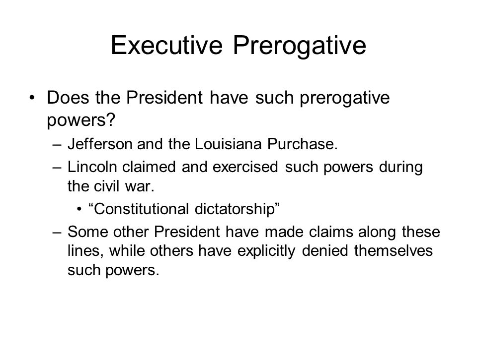 Executive Prerogative Does the President have such prerogative powers.