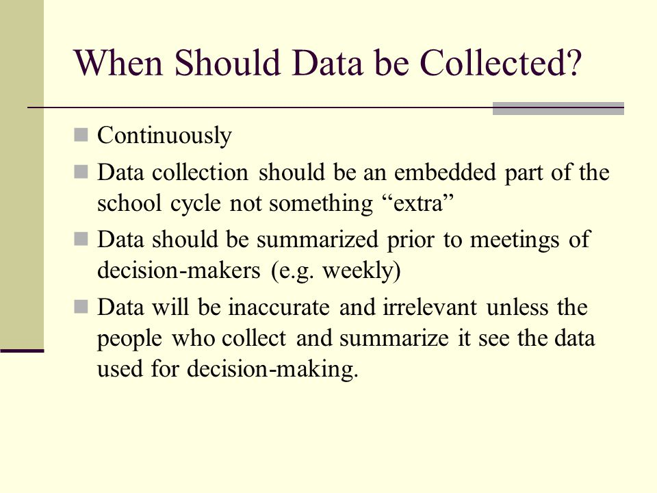 When Should Data be Collected.