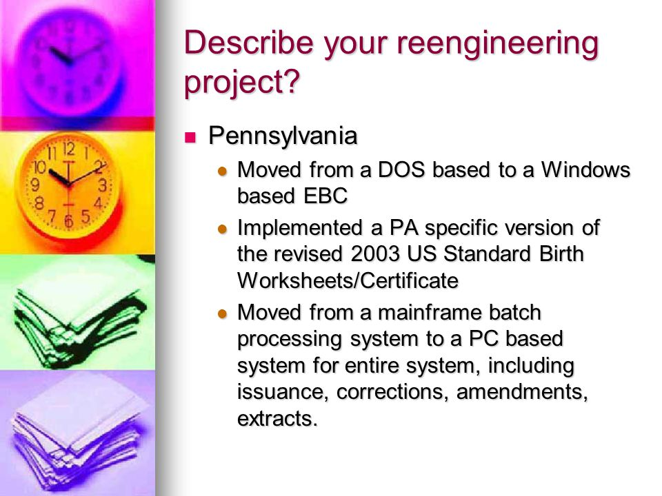 Describe your reengineering project.