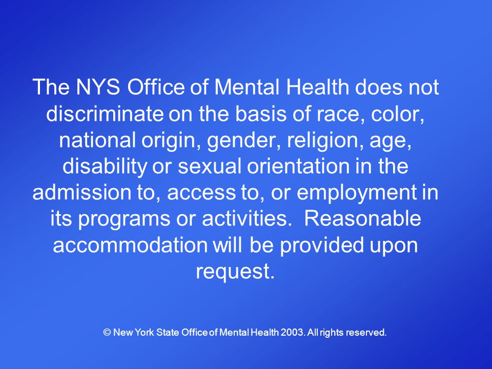 Health Insurance Portability and Accountability Act (HIPAA) © New York State Office of Mental Health 2003.