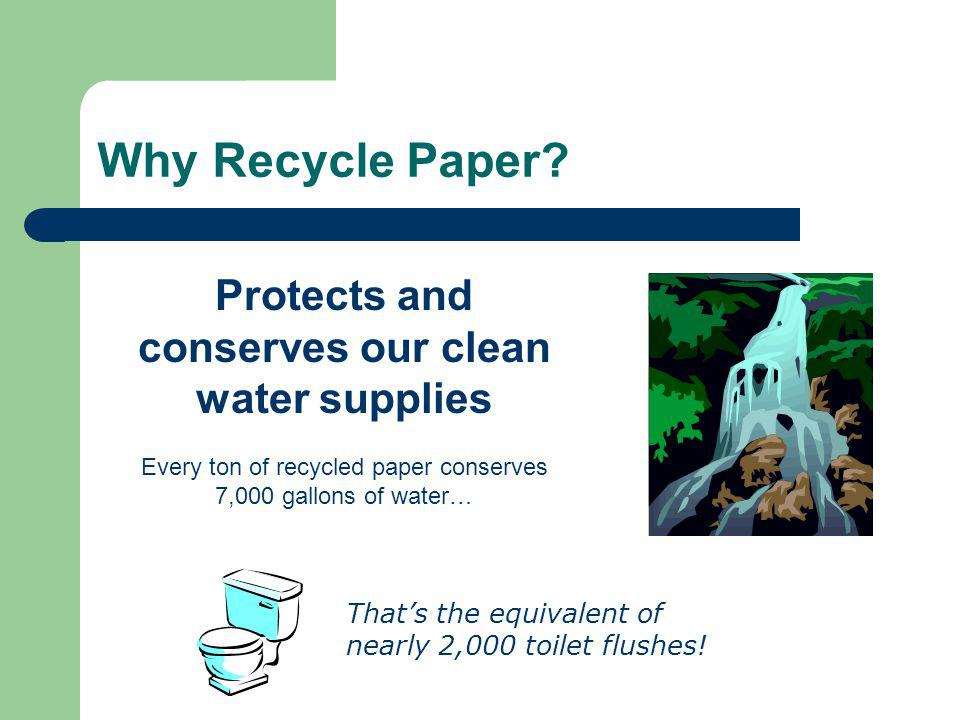 Saves landfill space Every ton of recycled paper saves 3.3 cubic yards of landfill space.
