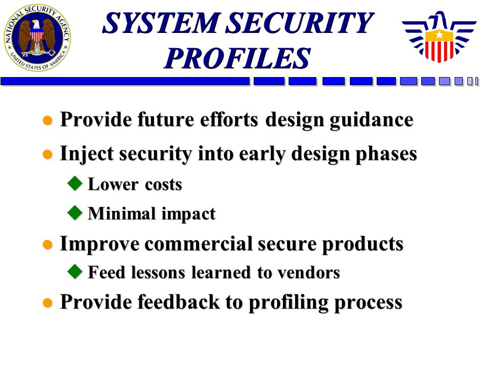 l Provide future efforts design guidance l Inject security into early design phases uLower costs uMinimal impact l Improve commercial secure products