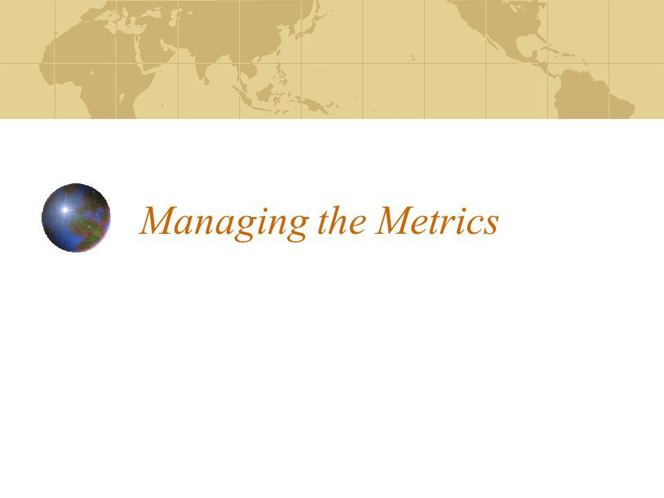 Managing the Metrics