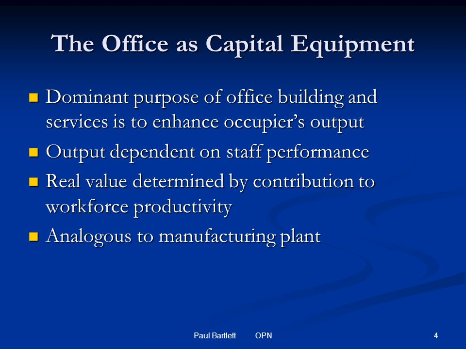 5Paul Bartlett OPN Business costs Staff - 75% Assets - 20% Initial - 4% Running - 1% (Source: Williams, 1994)