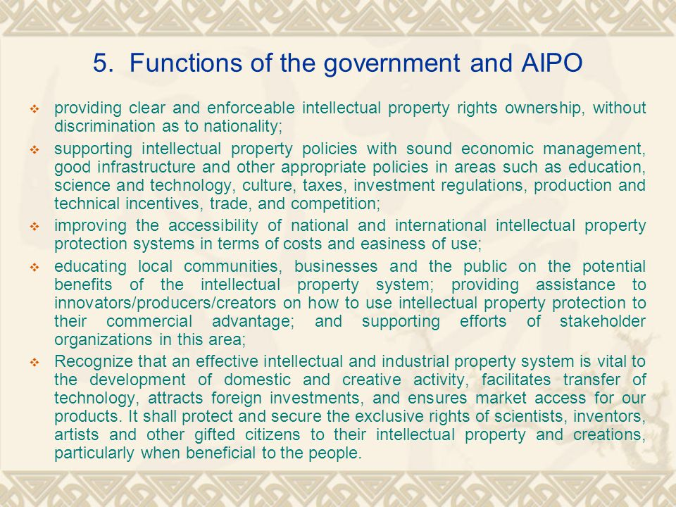 5. Functions of the government and AIPO providing clear and enforceable intellectual property rights ownership, without discrimination as to nationali