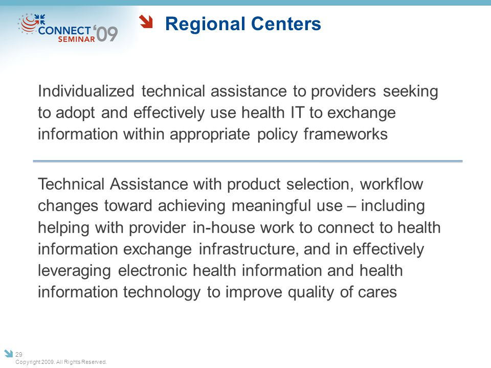 Regional Centers Individualized technical assistance to providers seeking to adopt and effectively use health IT to exchange information within approp