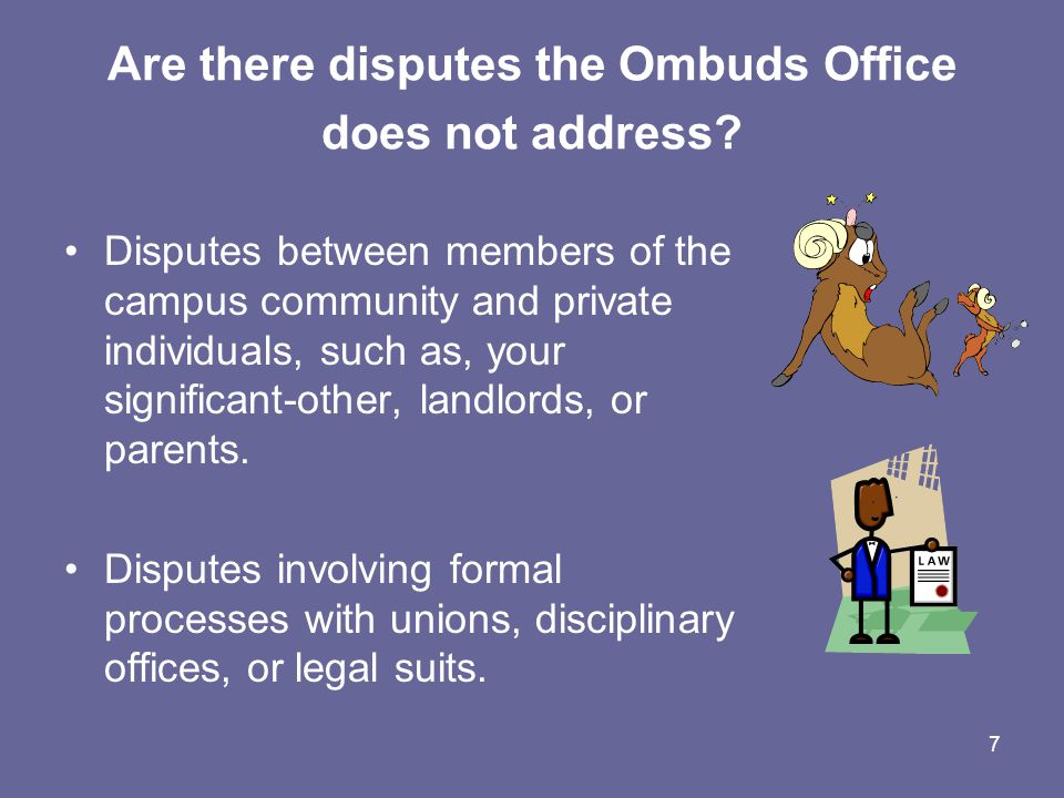 8 What will I gain by coming to the Ombuds Office.