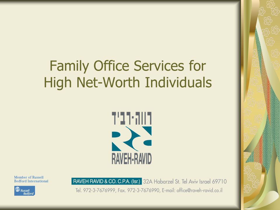 12 Family Office Services for High Net-worth Individuals The extent of the firms working experience with banking entities extends to: