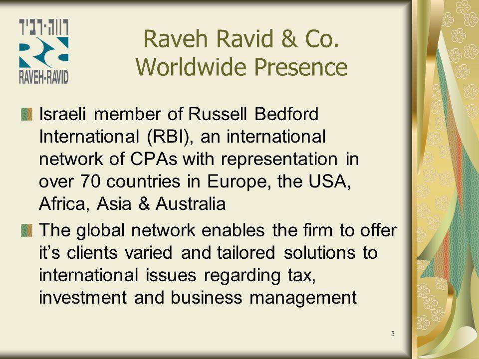 3 Raveh Ravid & Co. Worldwide Presence Israeli member of Russell Bedford International (RBI), an international network of CPAs with representation in