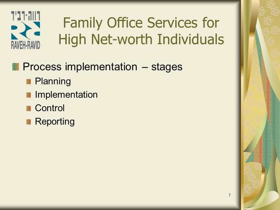 8 Family Office Services for High Net-worth Individuals Stage 1 – Planning Review with the client parameters for determining an investment strategy.