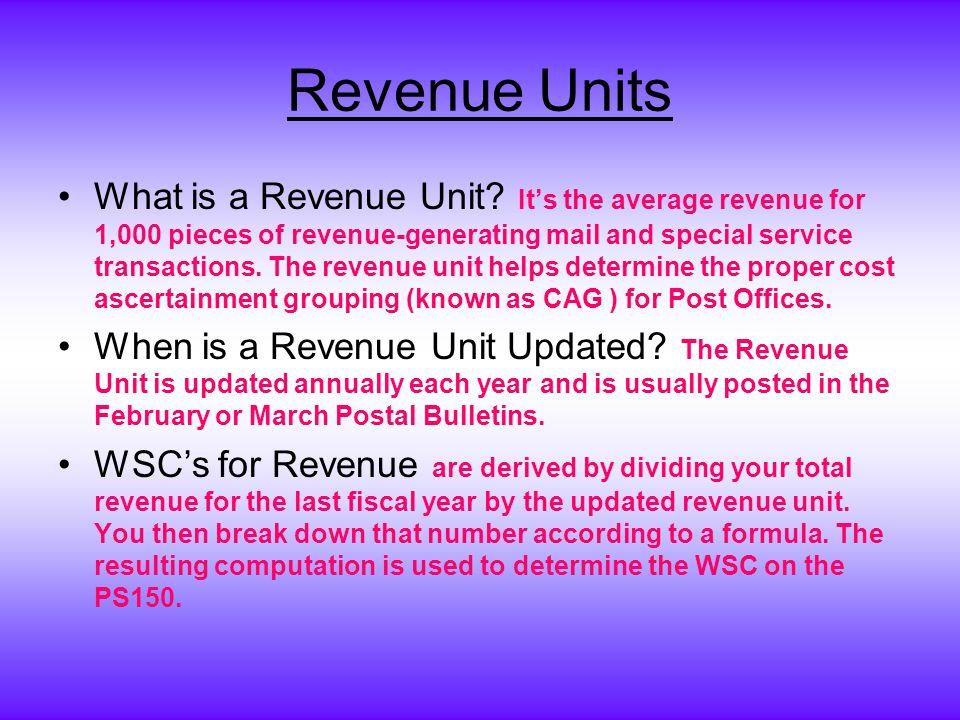 Revenue Units What is a Revenue Unit.