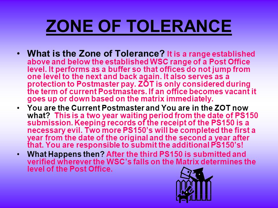 ZONE OF TOLERANCE What is the Zone of Tolerance.