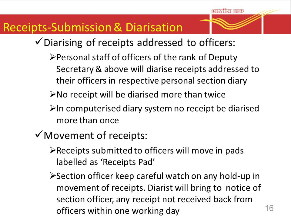 Receipts-Submission & Diarisation Diarising of receipts addressed to officers: Personal staff of officers of the rank of Deputy Secretary & above will