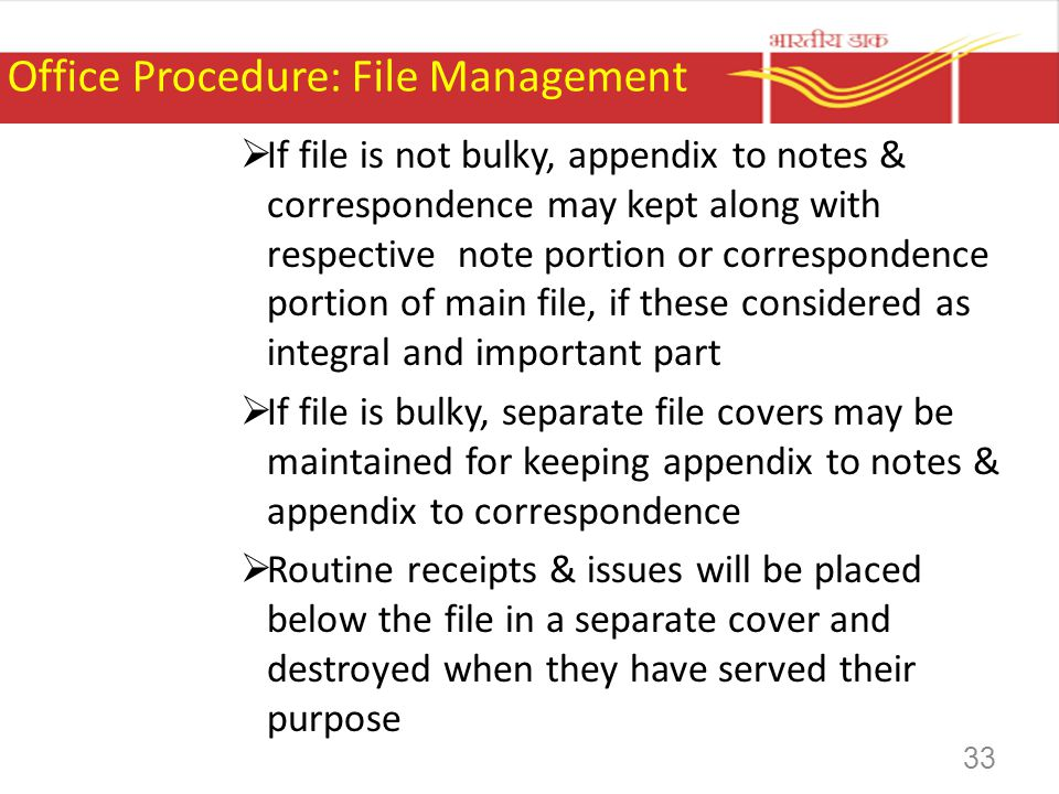 Office Procedure: File Management If file is not bulky, appendix to notes & correspondence may kept along with respective note portion or corresponden