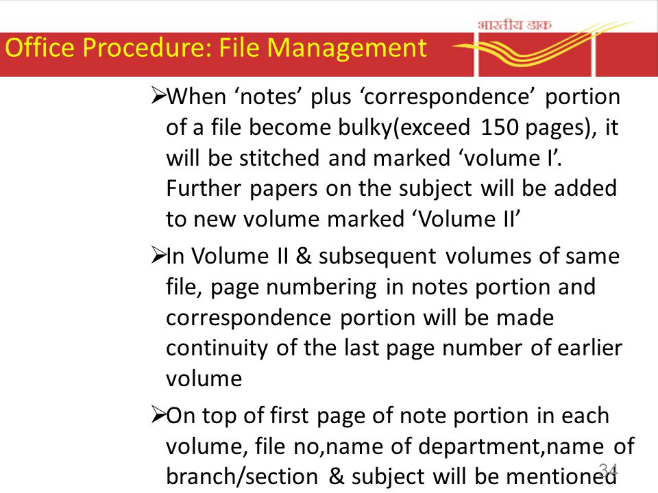 Office Procedure: File Management When notes plus correspondence portion of a file become bulky(exceed 150 pages), it will be stitched and marked volu