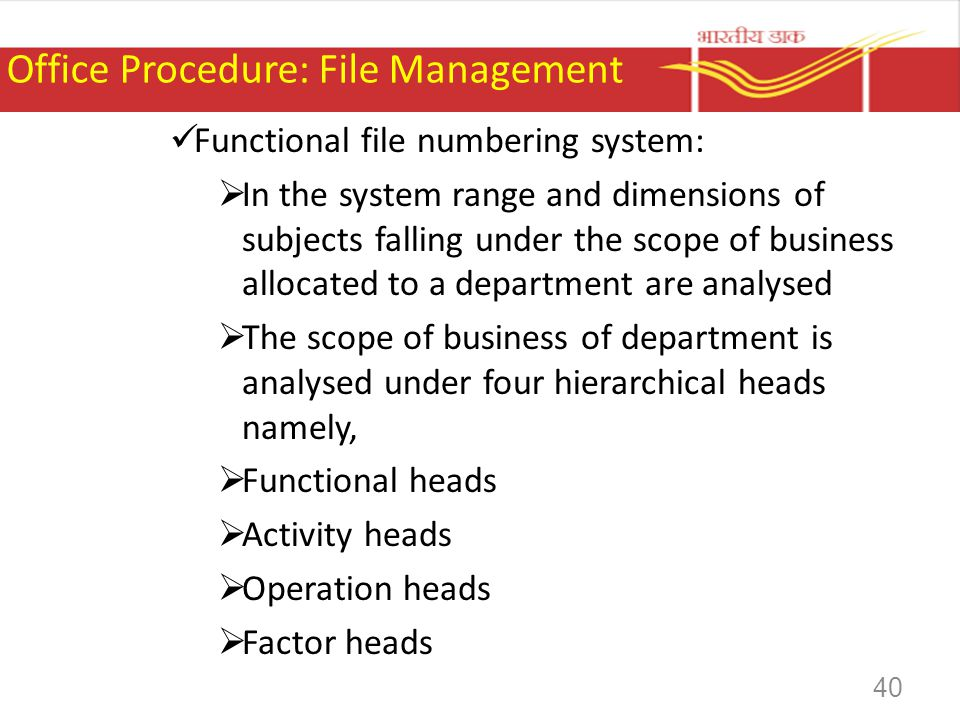 Office Procedure: File Management Functional file numbering system: In the system range and dimensions of subjects falling under the scope of business