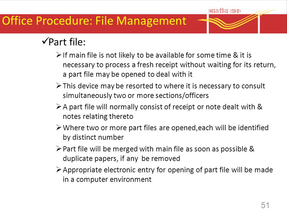 Office Procedure: File Management Part file: If main file is not likely to be available for some time & it is necessary to process a fresh receipt wit