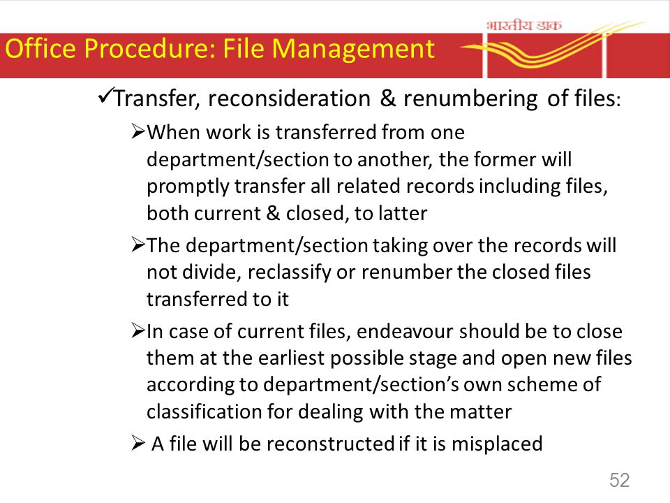 Office Procedure: File Management Transfer, reconsideration & renumbering of files : When work is transferred from one department/section to another,