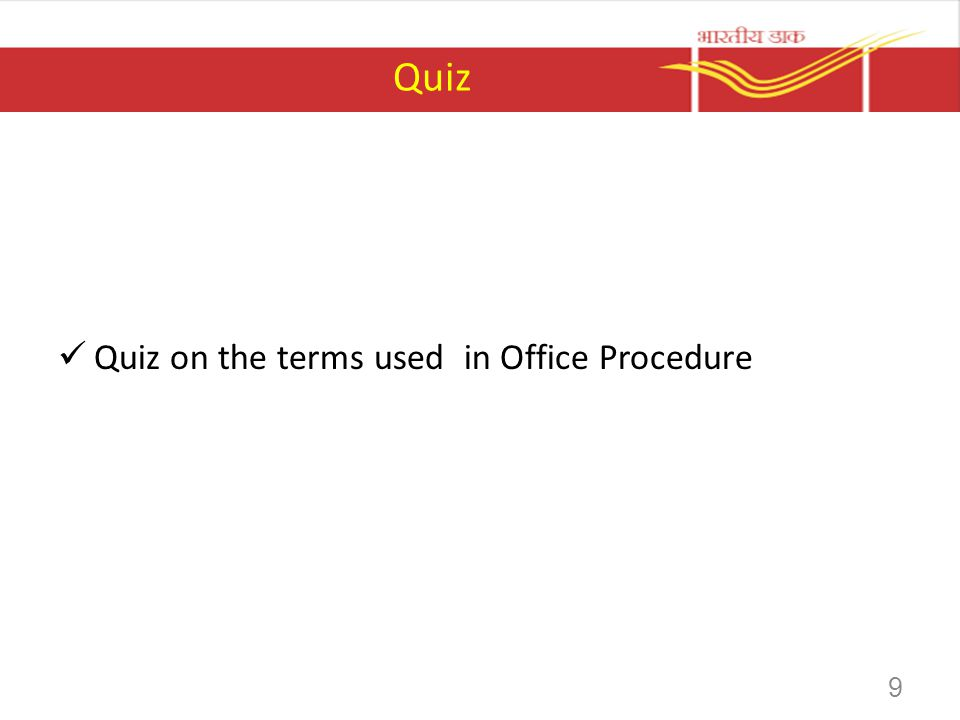 Quiz Quiz on the terms used in Office Procedure 9