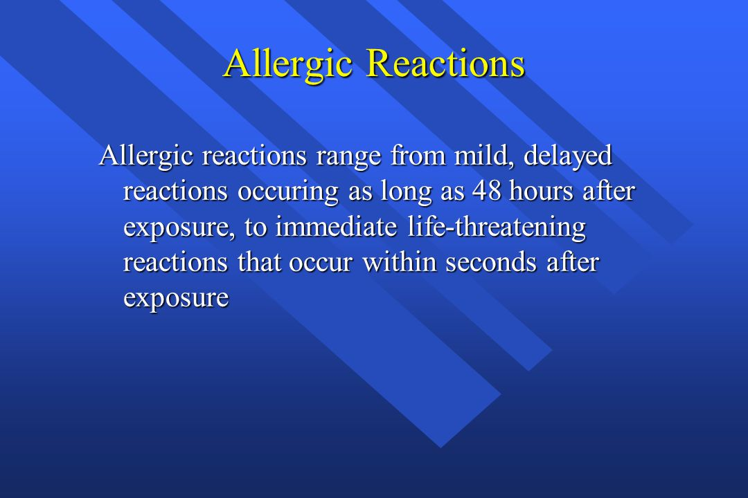 Take Home Lessons All positive responses to an allergy history are true until exact nature is determined.