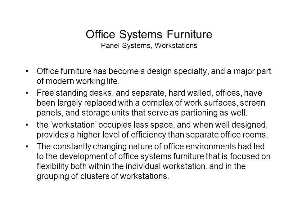 Office Systems Furniture Panel Systems, Workstations Office furniture has become a design specialty, and a major part of modern working life. Free sta