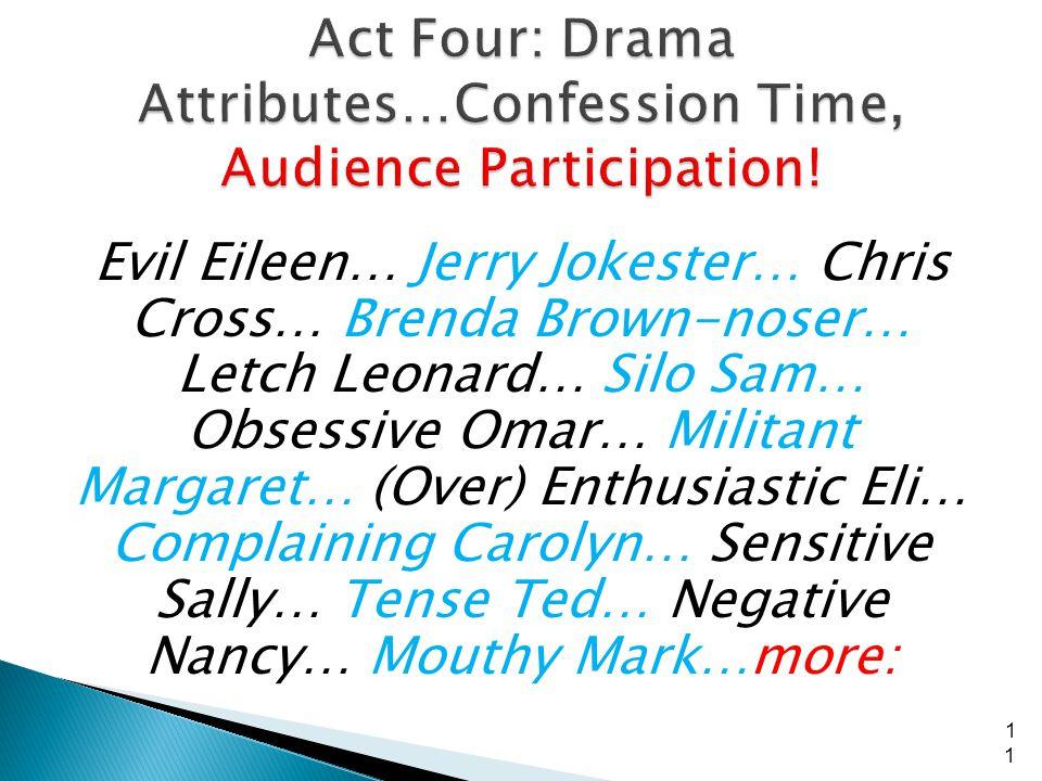 Evil Eileen… Jerry Jokester… Chris Cross… Brenda Brown-noser… Letch Leonard… Silo Sam… Obsessive Omar… Militant Margaret… (Over) Enthusiastic Eli… Com