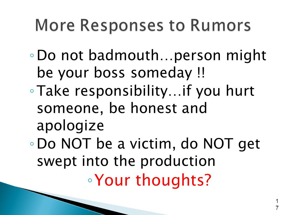 Do not badmouth…person might be your boss someday !.