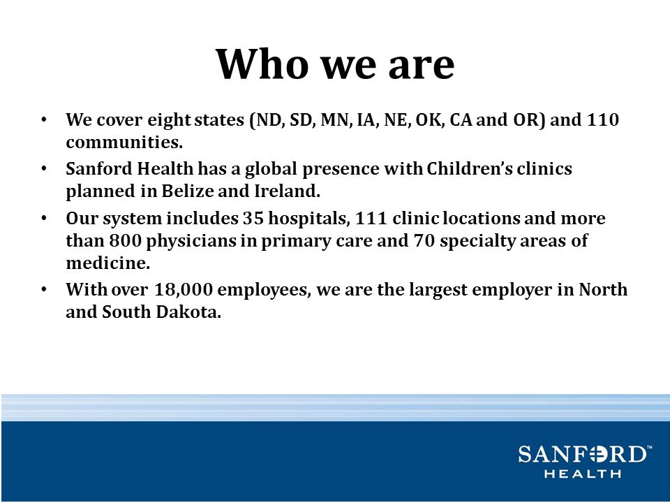 Merger of two Health Systems In 2009, Meritcare of North Dakota and Sanford of South Dakota became one system called Sanford Health.