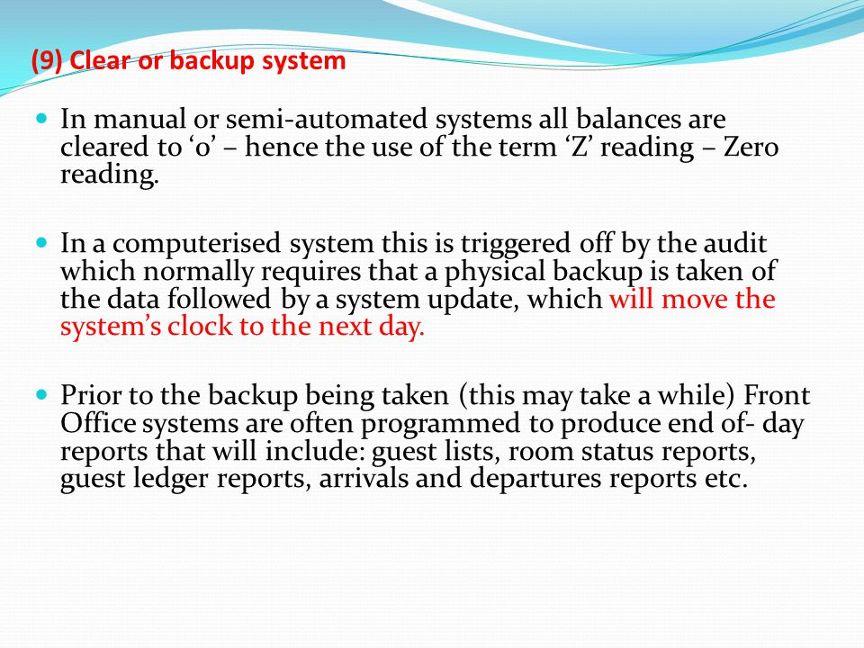 (9) Clear or backup system In manual or semi-automated systems all balances are cleared to 0 – hence the use of the term Z reading – Zero reading. In