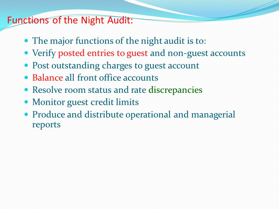 Night Audit The night audit focuses on two areas: 1.The discovery and correction of front office accounting Errors 2.The creation of accounting and management Reports