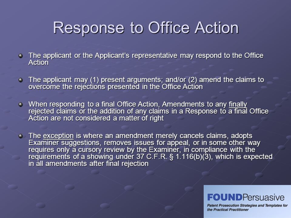 Response to Office Action The applicant or the Applicants representative may respond to the Office Action The applicant may (1) present arguments; and