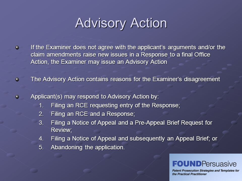 Advisory Action If the Examiner does not agree with the applicants arguments and/or the claim amendments raise new issues in a Response to a final Off