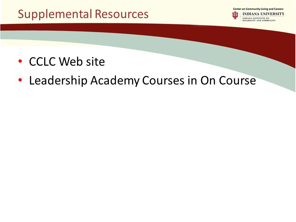 Supplemental Resources CCLC Web site Leadership Academy Courses in On Course