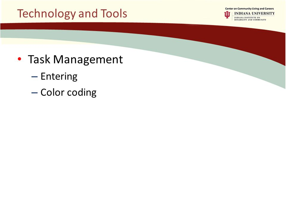 Technology and Tools Task Management – Entering – Color coding
